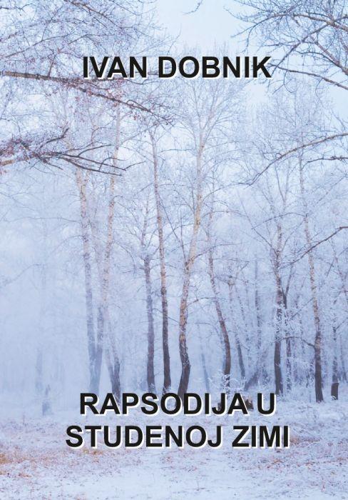 Ivan Dobnik: Rapsodija u studenoj zimi