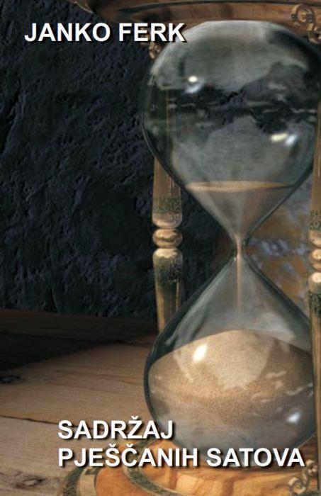 Janko Ferk: Sadržaj pješčanih satova