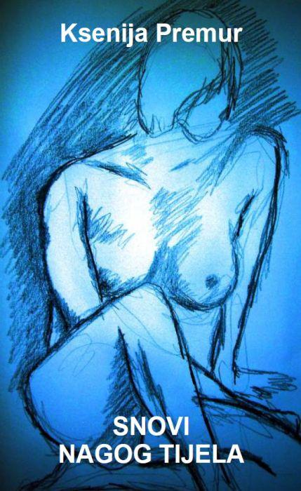 Ksenija Premur: Snovi nagog tijela