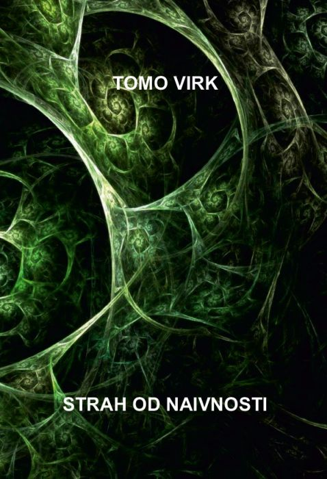 Tomo Virk: Strah od naivnosti