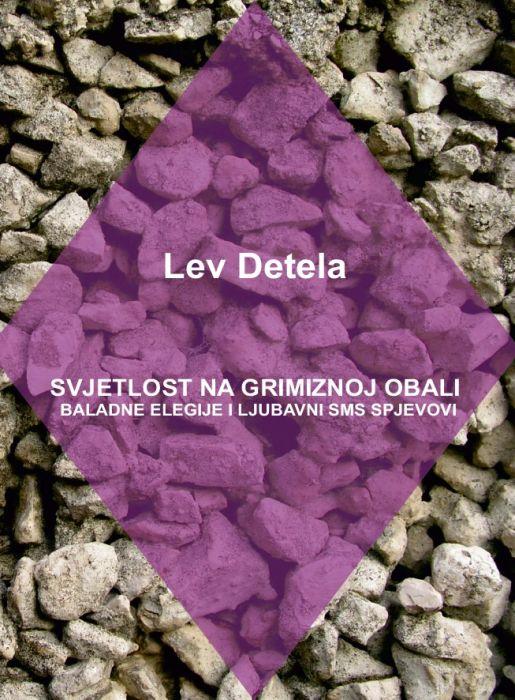 Lev Detela: Svjetlost na grimiznoj obali