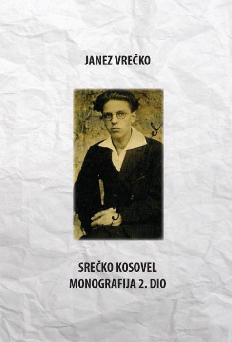 Janez Vrečko: Srečko Kosovel. Monografija. Drugi dio