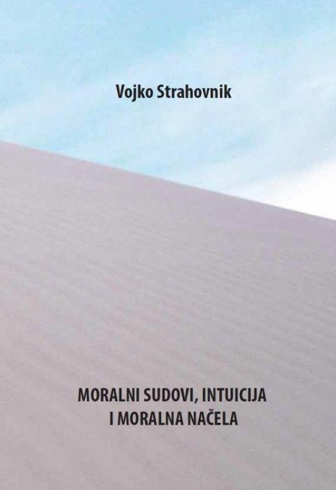 Vojko Strahovnik: Moralni sudovi, intuicija i moralna načela
