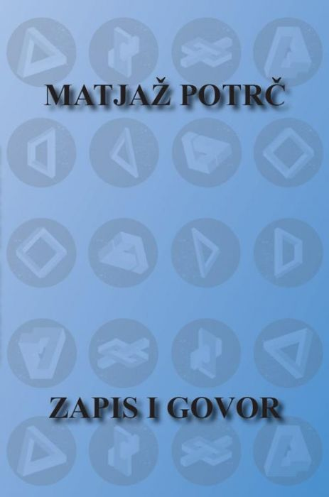 Matjaž Potrč: Zapis i govor