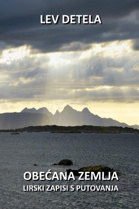 Lev Detela: Obećana zemlja. Lirski zapisi s putovanja