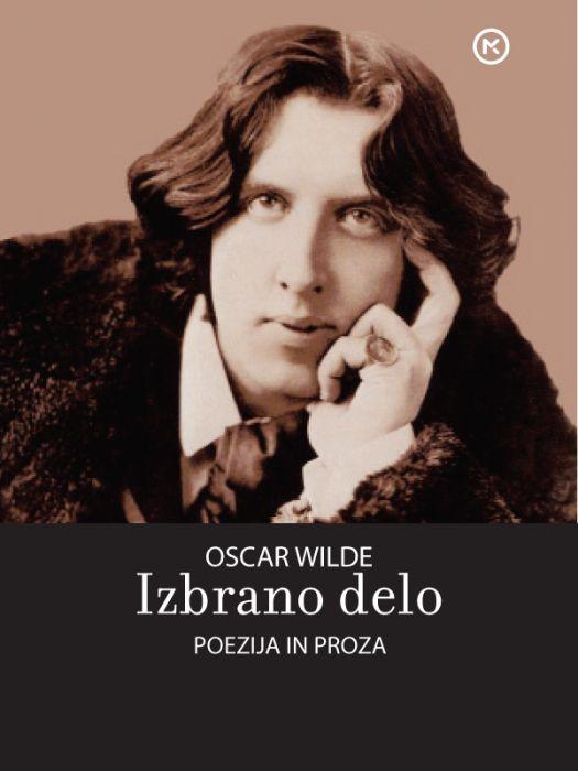 Oscar Wilde: Izbrano delo, poezija in proza