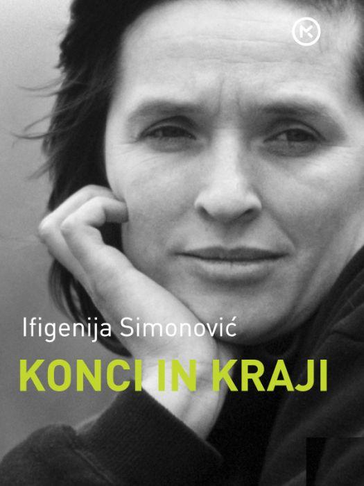 Ifigenija Simonović: Konci in kraji