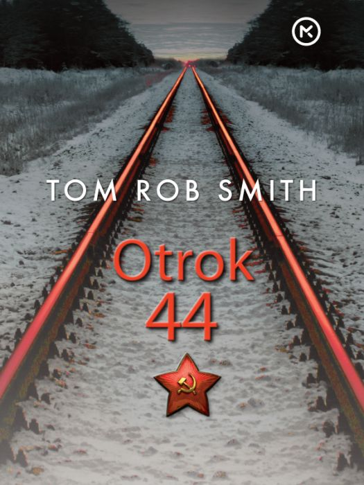 Tom Rob Smith: Otrok 44