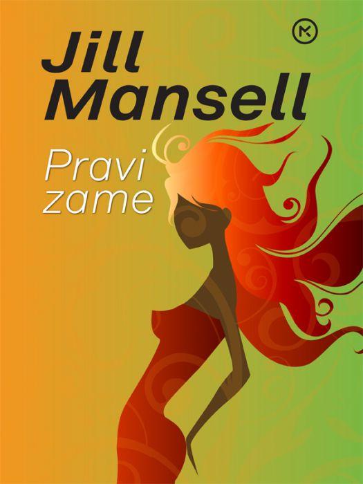 Jill Mansell: Pravi zame