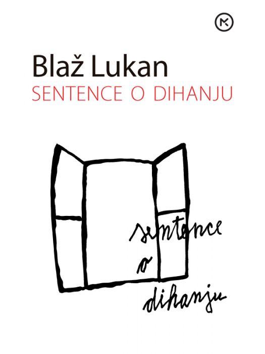 Blaž Lukan: Sentence o dihanju