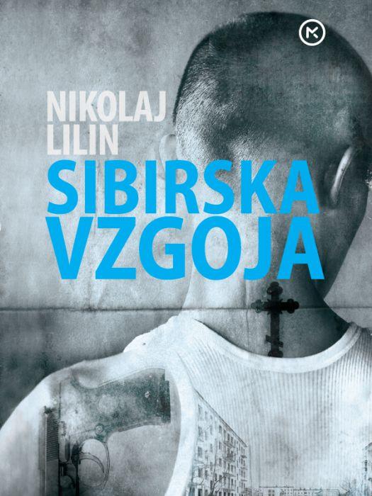 Nikolaj Lilin: Sibirska vzgoja