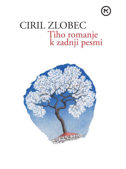 Ciril Zlobec: Tiho romanje k zadnji pesmi