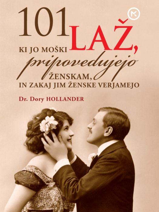 Dory Hollander: 101 laž, ki jo moški pripovedujejo ženskam, in zakaj jim ženske verjamejo