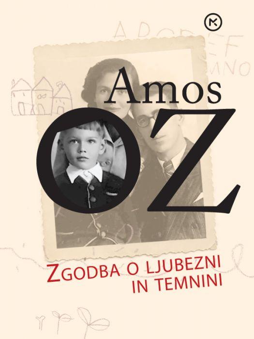 Amos Oz: Zgodba o ljubezni in temnini