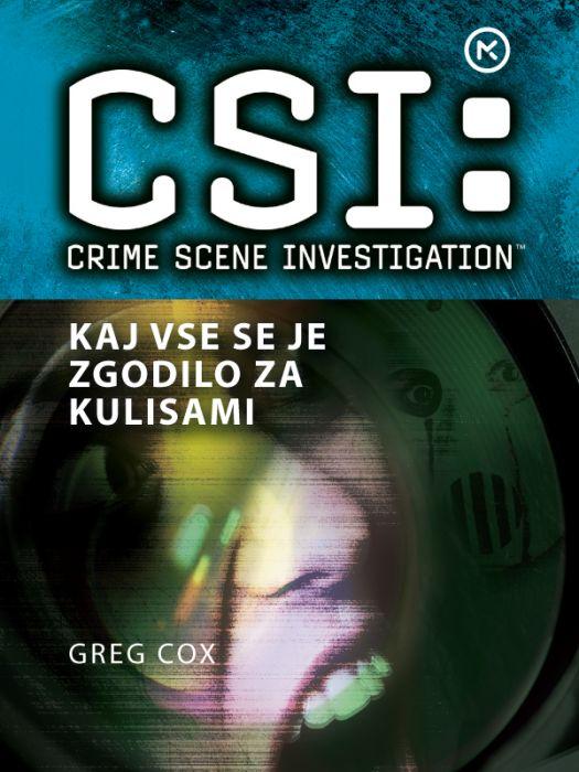 Greg Cox: CSI: Na kraju zločina. Kaj vse se je zgodilo za kulisami