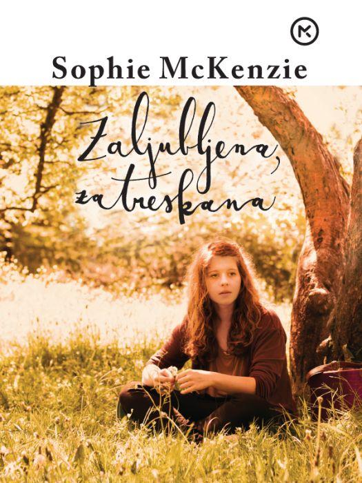 Sophie McKenzie: Zaljubljena, zatreskana