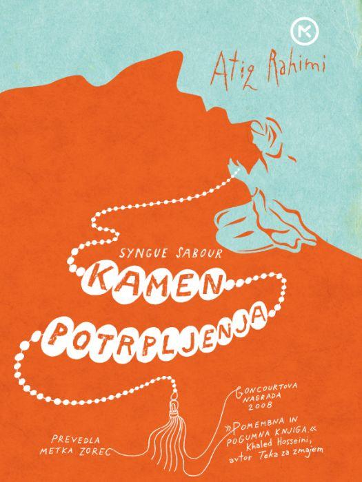 Atiq Rahimi: Syngue sabour- kamen potrpljenja