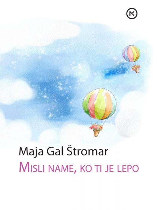 Maja Gal Štromar: Misli name, ko ti je lepo