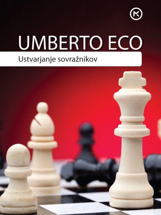 Umberto Eco: Ustvarjanje sovražnikov in drugi priložnostni spisi