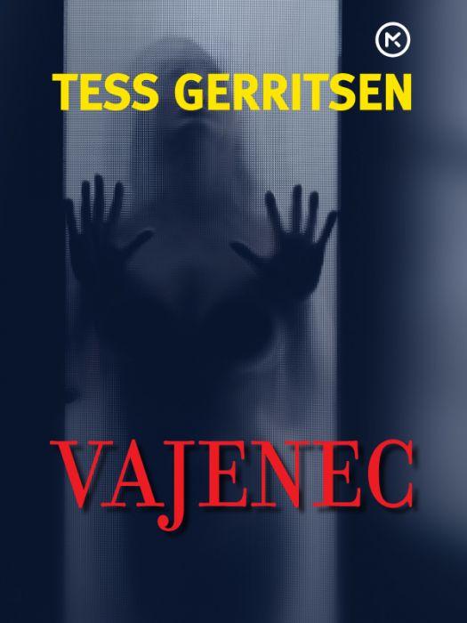 Tess Gerritsen: Vajenec