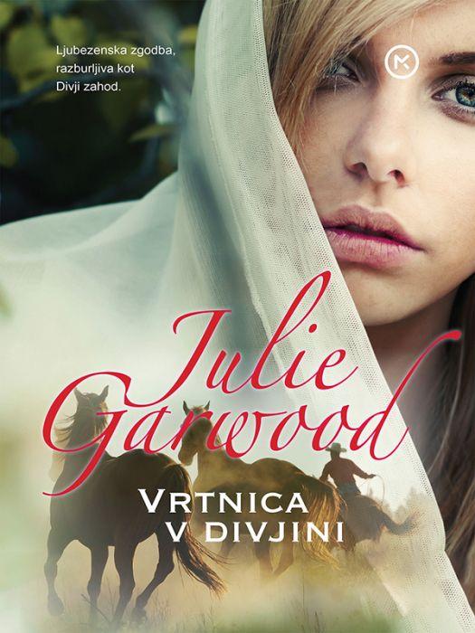 Julie Garwood: Vrtnica v divjini