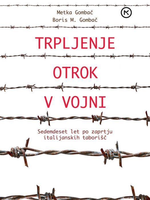 Boris M. Gombač, Metka Gombač: Trpljenje otrok v vojni
