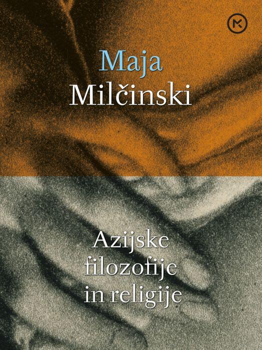 Maja Milčinski: Azijske filozofije in religije