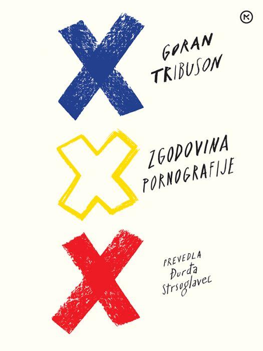 Goran Tribuson: Zgodovina pornografije