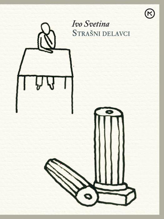Ivo Svetina: Strašni delavci