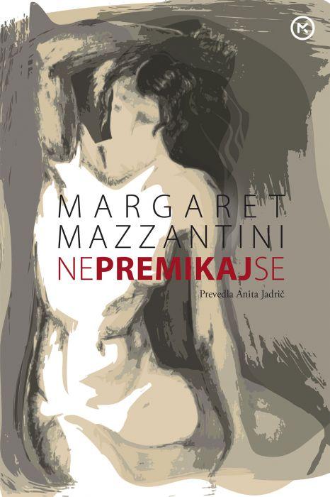 Margaret Mazzantini: Ne premikaj se