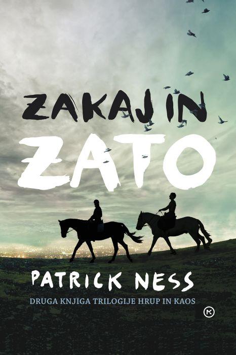 Patrick Ness: Zakaj in zato