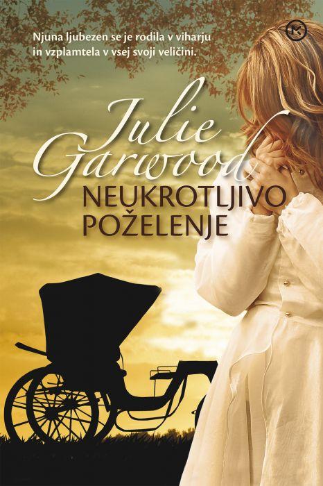 Julie Garwood: Neukrotljivo poželenje