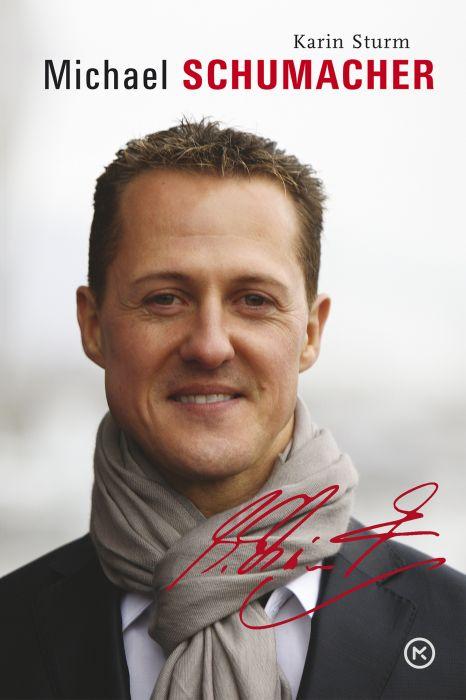 Karin Sturm: Michael Schumacher - Biografija