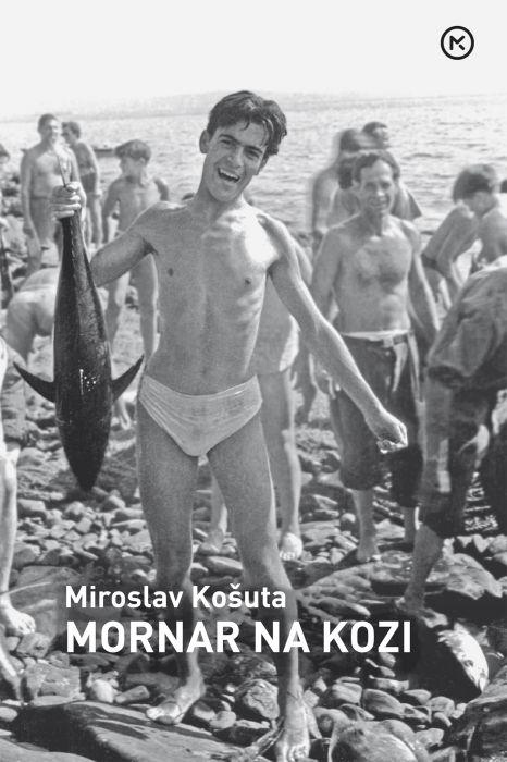 Miroslav Košuta: Mornar na kozi