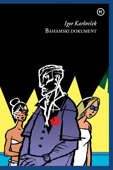 Igor Karlovšek: Bahamski dokument