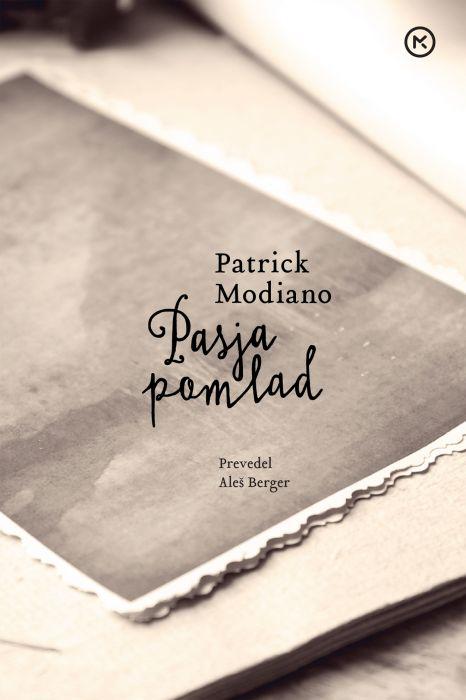 Patrick Modiano: Pasja pomlad