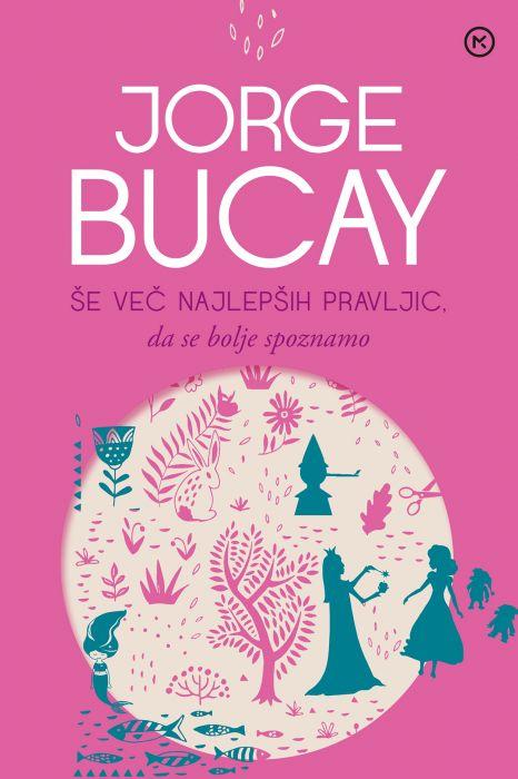 Jorge Bucay: Še več najlepših pravljic, da se bolje spoznamo