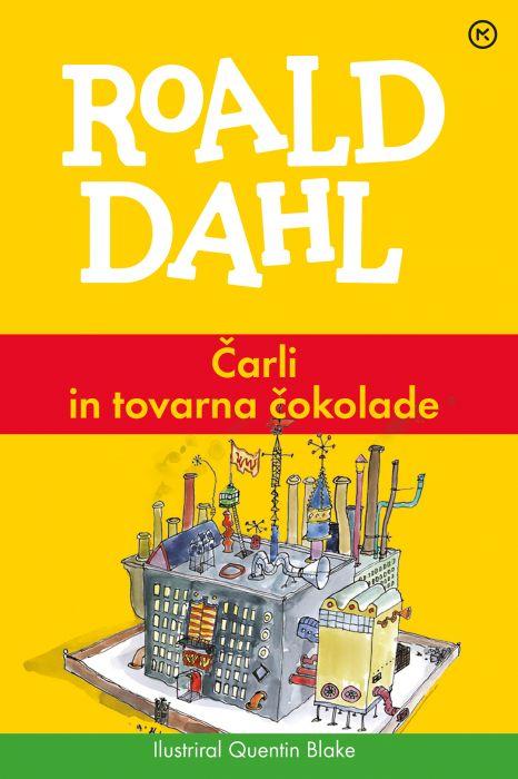 Roald Dahl: Čarli in tovarna čokolade