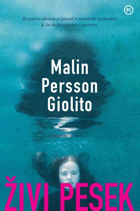 Malin Persson Giolito: Živi pesek