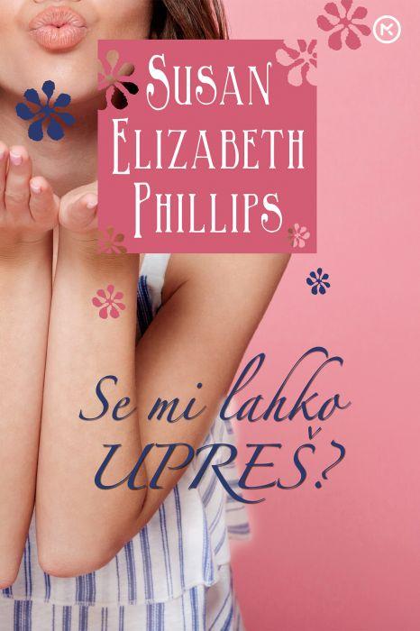 Susan Elizabeth Phillips: Se mi lahko upreš?