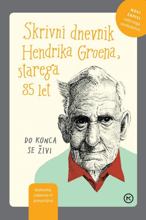 Hendrik Groen: Skrivni dnevnik Hendrika Groena, starega 85 let