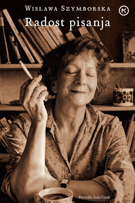 Wislawa Szymborska: Radost pisanja