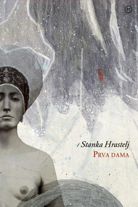 Stanka Hrastelj: Prva dama