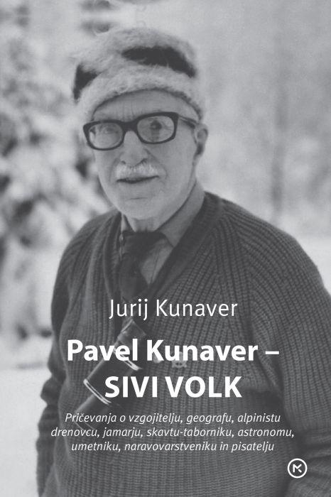 Jurij Kunaver: Pavel Kunaver - Sivi volk