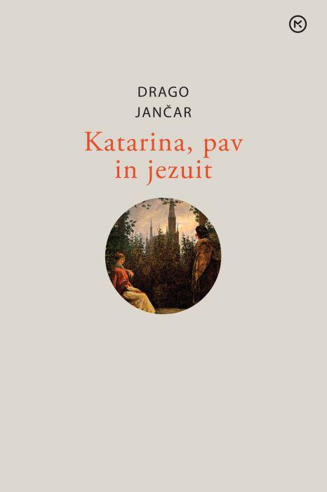 Drago Jančar: Katarina, pav in jezuit