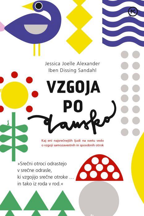Jessica Joelle Alexander, Iben Dissing Sandahl: Vzgoja po dansko