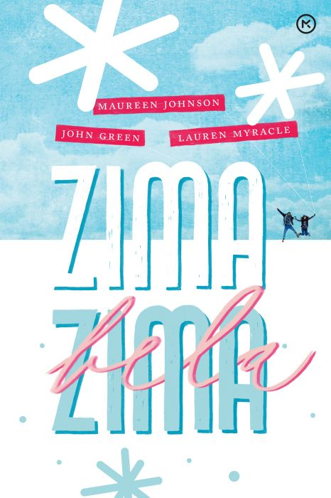 Maureen Johnson, John Green, Lauren Myracle: Zima zima bela