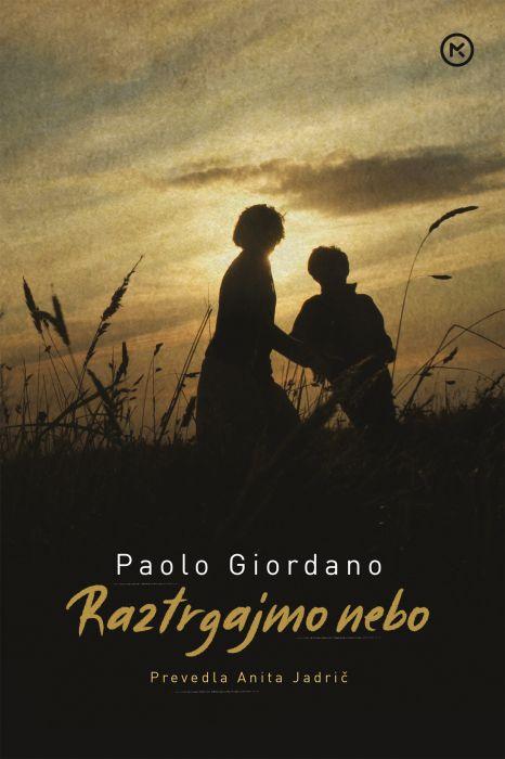 Paolo Giordano: Raztrgajmo nebo