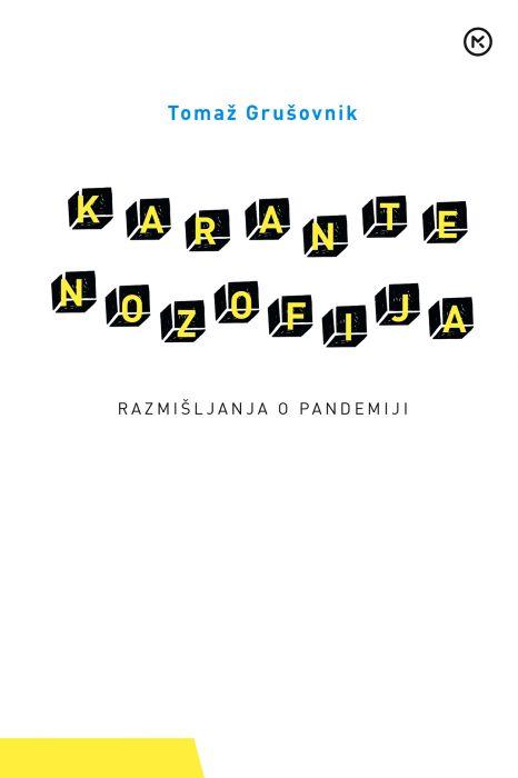 Tomaž Grušovnik: Karantenozofija: razmišljanja o pandemiji