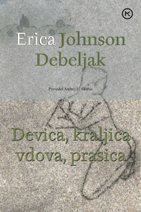 Erica Johnson Debeljak: Devica, kraljica, vdova, prasica